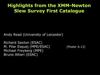 Highlights from the XMM-Newton Slew Survey First Catalogue