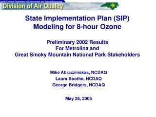 Mike Abraczinskas, NCDAQ Laura Boothe, NCDAQ George Bridgers, NCDAQ May 26, 2005