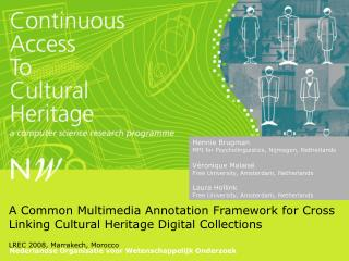 A Common Multimedia Annotation Framework for Cross Linking Cultural Heritage Digital Collections