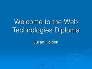Welcome to the Web Technologies Diploma