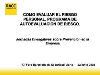 COMO EVALUAR EL RIESGO PERSONAL. PROGRAMA DE AUTOEVALUACIÓN DE RIESGO.