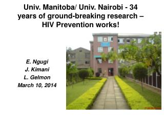 Univ. Manitoba/ Univ. Nairobi - 34 years of ground-breaking research – HIV Prevention works!