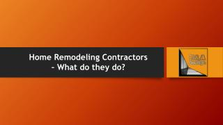 Home Remodeling Contractors – What do they do?