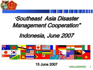 """ Southeast  Asia Disaster Management Cooperation"" Indonesia, June 2007"