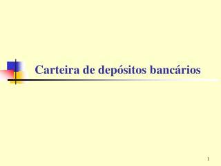 Carteira de depósitos bancários