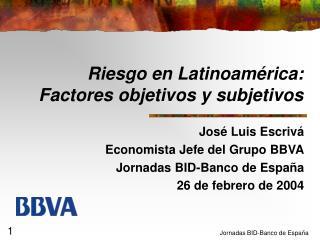 Riesgo en Latinoam rica: Factores objetivos y subjetivos