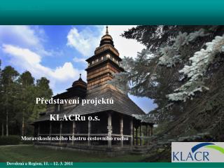 Představení projektů KLACRu o.s. Moravskoslezského klastru cestovního ruchu