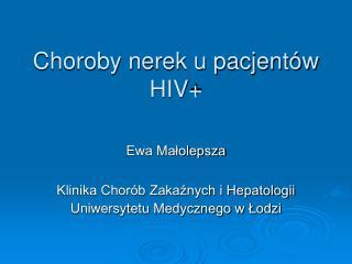 Choroby nerek u pacjentów HIV+