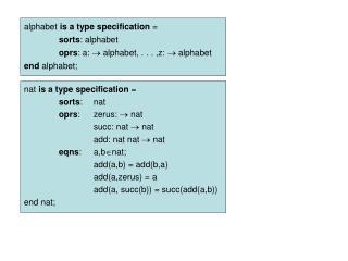 alphabet  is a type specification  = sorts : alphabet oprs : a:   alphabet, . . . ,z:  alphabet
