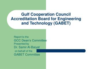 Gulf Cooperation Council Accreditation Board for Engineering and Technology (GABET)