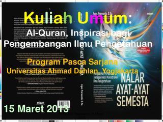 Ku li a h U m um : Al-Quran,  Inspirasi bagi Pengembangan Ilmu Pengetahuan