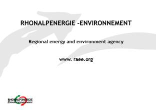 RHONALPENERGIE -ENVIRONNEMENT Regional energy and environment agency  raee