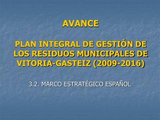 AVANCE PLAN INTEGRAL DE GESTIÓN DE LOS RESIDUOS MUNICIPALES DE VITORIA-GASTEIZ (2009-2016)