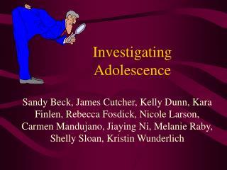 Investigating Adolescence