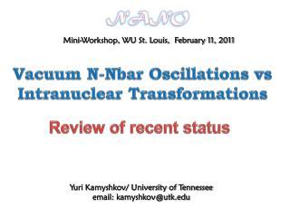 Yuri Kamyshkov/ University of Tennessee email: kamyshkov@utk
