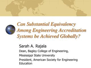 Can Substantial Equivalency Among Engineering Accreditation Systems be Achieved Globally?