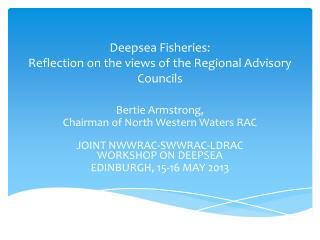 Deepsea Fisheries:  Reflection on the views of the Regional Advisory Councils