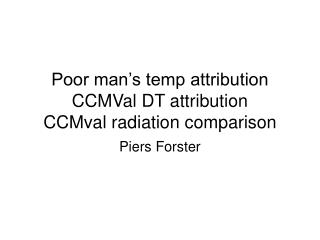 Poor man�s temp attribution CCMVal DT attribution CCMval radiation comparison