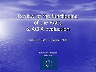 Review of the functioning  of the RACs & ACFA evaluation Baltic Sea RAC – November 2008