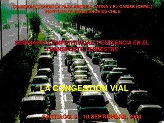 COMISION ECONOMICA PARA AMERICA LATINA Y EL CARIBE (CEPAL) INSTITUTO DE INGENIEROS DE CHILE