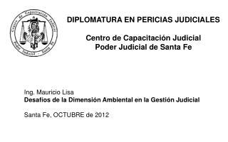DIPLOMATURA EN PERICIAS JUDICIALES Centro de Capacitación Judicial Poder Judicial de Santa Fe