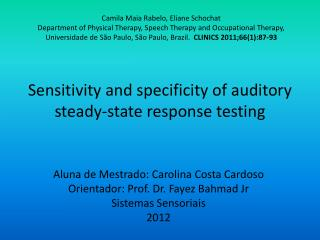 Sensitivity and specificity of auditory  steady-state  response  testing