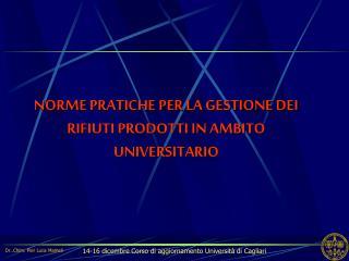 NORME PRATICHE PER LA GESTIONE DEI RIFIUTI PRODOTTI IN AMBITO UNIVERSITARIO