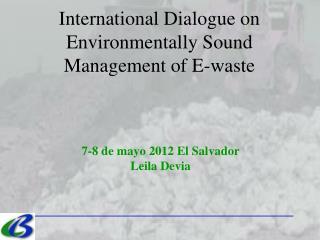 International Dialogue on Environmentally Sound Management of E-waste