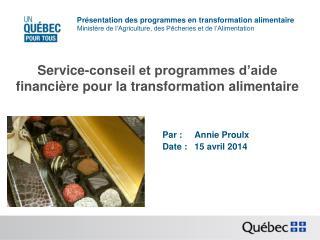 Service-conseil et programmes d'aide financière pour la transformation alimentaire