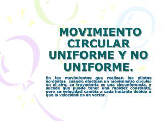 MOVIMIENTO CIRCULAR UNIFORME Y NO UNIFORME.