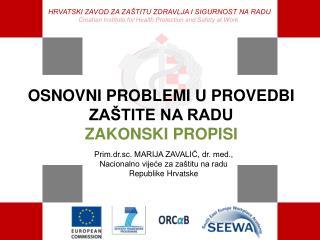 Prim.dr.sc. MARIJA ZAVALIĆ, dr. med., Nacionalno vijeće za zaštitu na radu Republike Hrvatske