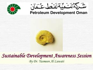 Sustainable Development Awareness Session  By Dr. Yasmeen Al Lawati
