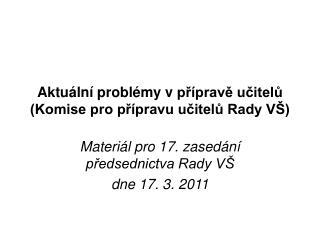 Aktuální problémy vpřípravě učitelů (Komise pro přípravu učitelů Rady VŠ)