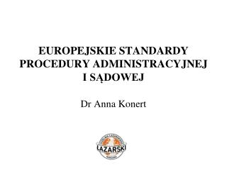 EUROPEJSKIE STANDARDY PROCEDURY ADMINISTRACYJNEJ I SĄDOWEJ