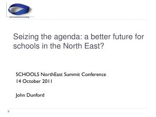 Seizing the agenda: a better future for schools in the North East?