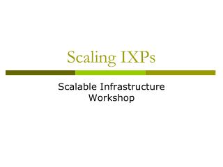 Scaling IXPs