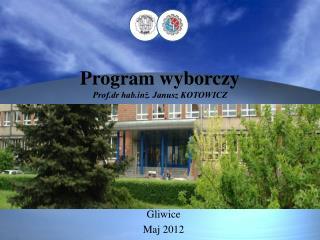 Program wyborczy Prof.dr habż. Janusz KOTOWICZ