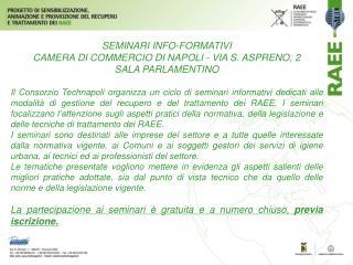 SEMINARI INFO-FORMATIVI CAMERA DI COMMERCIO DI NAPOLI - VIA S. ASPRENO, 2   SALA PARLAMENTINO