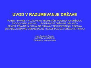 UVOD V RAZUMEVANJE DRŽAVE POJEM / PRVINE / FILOZOFSKO-TEORETIČNI POGLEDI NA DRŽAVO /