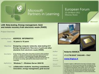 LAN: Beta-testing, Energy management, Gold  and metals recovery from electronic waste (RAEE)