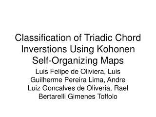Classification of Triadic Chord Inverstions Using Kohonen Self-Organizing Maps