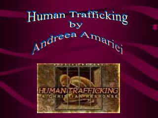 Human Trafficking by  Andreea Amariei