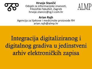 Integracija digitaliziranog i digitalnog gradiva u jedinstveni arhiv elektroni?kih zapisa