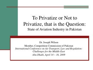 To Privatize or Not to Privatize, that is the Question:  State of Aviation Industry in Pakistan