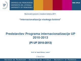 Predstavitev Programa internacionalizacije UP  2010-2013 (PI UP 2010-2013)