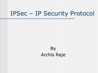IPSec � IP Security Protocol