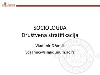 SOCIOLOGIJA Društvena stratifikacija