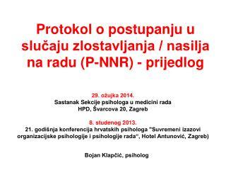 Protokol o postupanju u slučaju zlostavljanja / nasilja na radu (P-NNR) - prijedlog