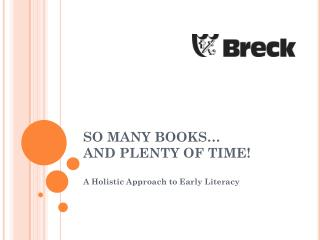 SO MANY BOOKS…                       AND PLENTY OF TIME!