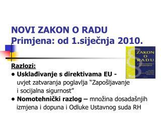 NOVI ZAKON O RADU Primjena: od 1.siječnja 2010.